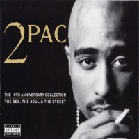 Purchase 2Pac - 2Pac - The 10Th Anniversary Collection (The Sex, The Soul & The Street) CD2