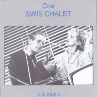 Purchase COS - Swiss Chalet (Reissued 2014)