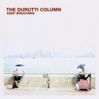 Purchase The Durutti Column - Keep Breathing