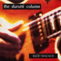 Purchase The Durutti Column - Red Shoes