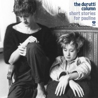 Purchase The Durutti Column - Short Stories For Pauline