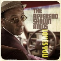 Purchase The Reverend Shawn Amos - The Reverend Shawn Amos Loves You