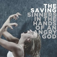 Purchase The Saving - Sinners In The Hands Of An Angry God