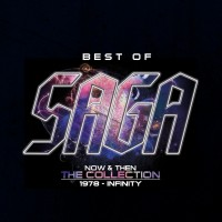 Purchase Saga - Best Of Saga Now & Then The Collection 1978-Infinity CD2