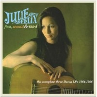 Purchase Julie Felix - First, Second & Third - The Complete Three Decca Lps 1964-1966 CD1