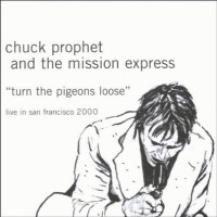 Purchase Chuck Prophet - Turn The Pigeons Loose
