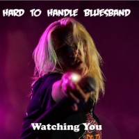 Purchase Hard To Handle Bluesband - Watching You
