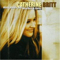 Purchase Catherine Britt - Dusty Smiles and Heartbreak Cures