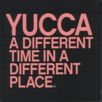 Purchase Yucca - A Different Time In A Different Place