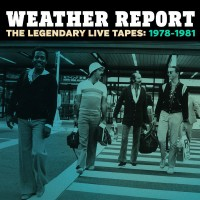 Purchase Weather Report - The Legendary Live Tapes 1978-1981
