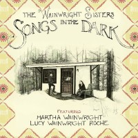 Purchase The Wainwright Sisters - Songs In The Dark