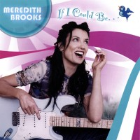 Purchase Meredith Brooks - If I Could Be...