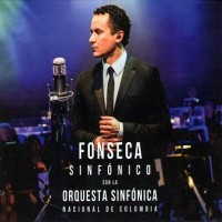 Purchase Fonseca - Sinfónico Con La Orquesta Sinfónica Nacional De Colombia