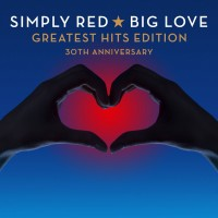 Purchase Simply Red - Big Love-Greatest Hits Edition: 30th Anniversary