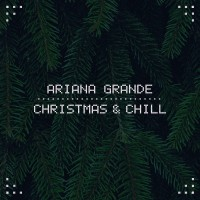 Purchase Ariana Grande - Christmas & Chill (EP)