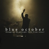 Purchase Blue October - Things We Do At Night (Live From Texas) CD1