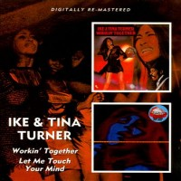Purchase Ike & Tina Turner - Workin' Together / Let Me Touch Your Mind (Remastered)