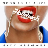 Purchase Andy Grammer - Good To Be Alive (Hallelujah) (CDS)