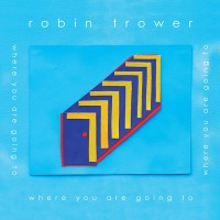 Purchase Robin Trower - Where You Are Going To