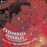 Purchase Cannonball Adderley - Walk Tall: The David Axelrod Years (With The Nat Adderley Sextet) CD2