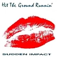 Purchase Hit The Ground Runnin' - Sudden Impact