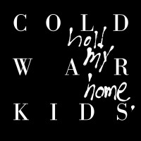 Purchase Cold War Kids - Hold My Home (Deluxe Edition)