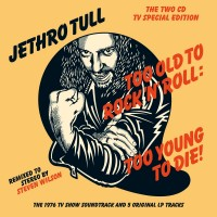 Purchase Jethro Tull - Too Old To Rock 'N' Roll: Too Young To Die! (Deluxe Edition) CD1