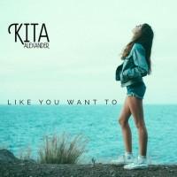 Purchase Kita Alexander - Like You Want To (EP)