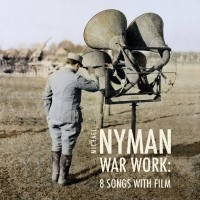 Purchase Michael Nyman - War Work: Eight Songs With Film