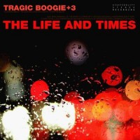 Purchase The Life And Times - Tragic Boogie+3