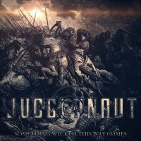 Purchase Juggernaut - Something Wicked This Way Comes