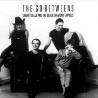 Purchase The Go-Betweens - Liberty Belle And The Black Diamond Express (Expanded Edition) CD1
