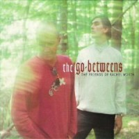 Purchase The Go-Betweens - The Friends Of Rachel Worth