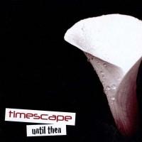 Purchase Timescape - Until Then