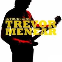 Purchase Trevor Menear - Introducing Trevor Menear CD1