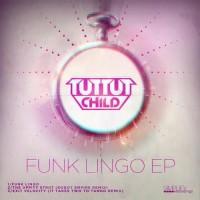 Purchase Tut Tut Child - Funk Lingo (EP)