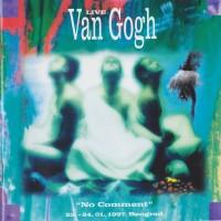 Purchase Van Gogh - No Comment (Live)