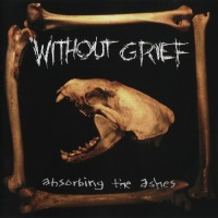 Purchase Without Grief - Absorbing The Ashes