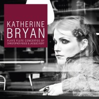 Purchase Katherine Bryan - Plays Flute Concertos By Christopher Rouse And Jacques Ibert