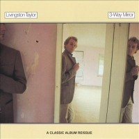 Purchase Livingston Taylor - 3-Way Mirror (Reissued 1993)