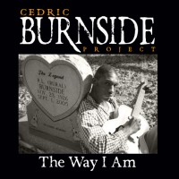 Purchase Cedric Burnside Project - The Way I Am