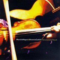 Purchase Dennis Cahill - The Lonesome Touch (With Martin Hayes)