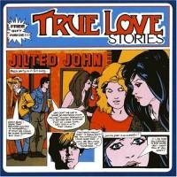 Purchase Jilted John - True Love Stories...Plus