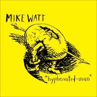 Purchase Mike Watt - Hyphenated