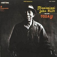 Purchase Mississippi John Hurt - The Complete Studio Recordings: Today! CD1