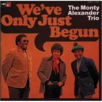 Purchase Monty Alexander - We've Only Just Begun (Vinyl)