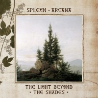 Purchase Spleen Arcana - The Light Beyond The Shades