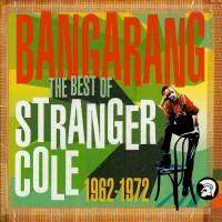 Purchase Stranger Cole - Bangarang (The Best Of Stranger Cole 1962-1972) CD1