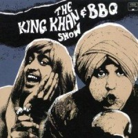 Purchase The King Khan & Bbq Show - What's For Dinner?