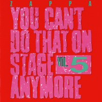 Purchase Frank Zappa - You Can't Do That On Stage Anymore Vol. 5 (Live) (Remastered 1995) CD1